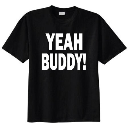 Yeah Buddy Adult T-Shirt