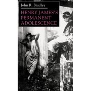 Henry James's Permanent Adolescence