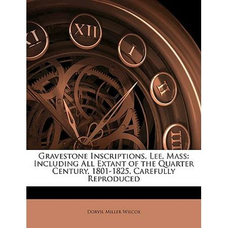 Gravestone Inscriptions, Lee, Mass : Including All Extant of the Quarter Century, 1801-1825, Carefully Reproduced](Halloween Gravestone Inscriptions)