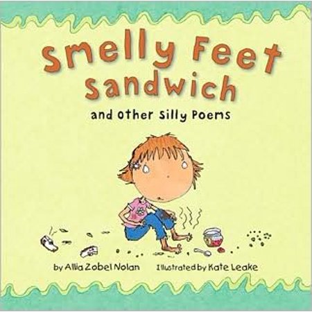 Smelly Feet Sandwich: And Other Silly Poems ()