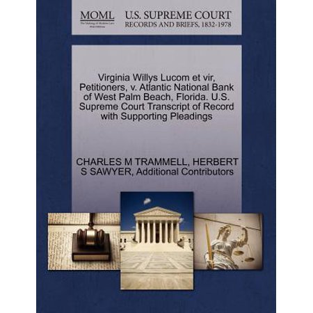 Virginia Willys Lucom Et Vir, Petitioners, V. Atlantic National Bank of West Palm Beach, Florida. U.S. Supreme Court Transcript of Record with Supporting (High Schools In West Palm Beach Florida)