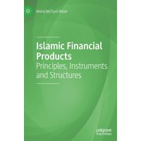 Islamic Financial Products : Principles, Instruments and Structures