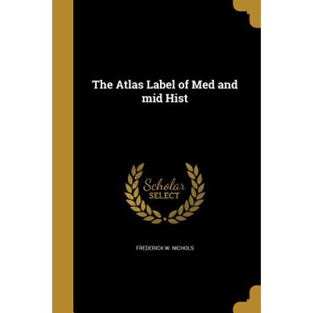 Hist Atlas - The Atlas Label of Med and Mid Hist