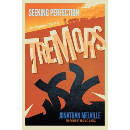Seeking Perfection  The Unofficial Guide To Tremors