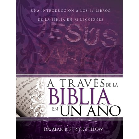 A través de la Biblia en un año : Una introducción a los 66 libros de la Biblia en 52 (Musica De Los 80 En Espanol Romantica)