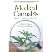 Medical Cannabis: A Guide for Patients, Practitioners, and Caregivers (Hardcover)
