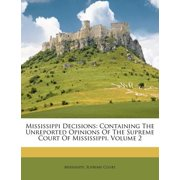 Mississippi Decisions : Containing the Unreported Opinions of the Supreme Court of Mississippi, Volume 2