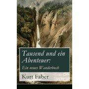 Tausend und ein Abenteuer: Ein neues Wanderbuch - eBook