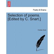 Selection of Poems. [Edited by C. Snart.]