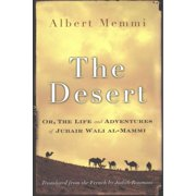 The Desert : Or, the Life and Adventures of Jubair Wali Al-Mammi