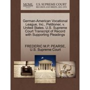 German-American Vocational League, Inc., Petitioner, V. United States. U.S. Supreme Court Transcript of Record with Supporting Pleadings