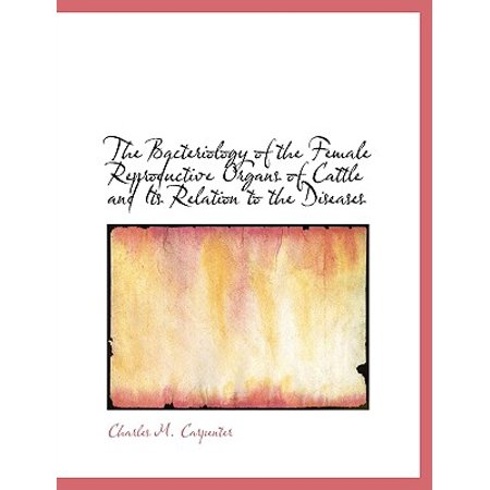 The Bacteriology of the Female Reproductive Organs of Cattle and Its Relation to the