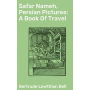 Safar Nameh, Persian Pictures: A Book Of Travel - eBook