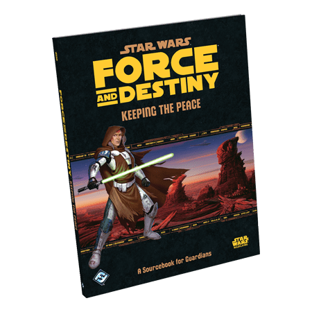 Star Wars: Force and Destiny - Keeping the Peace (Star Wars Destiny Spirit Of The Rebellion)