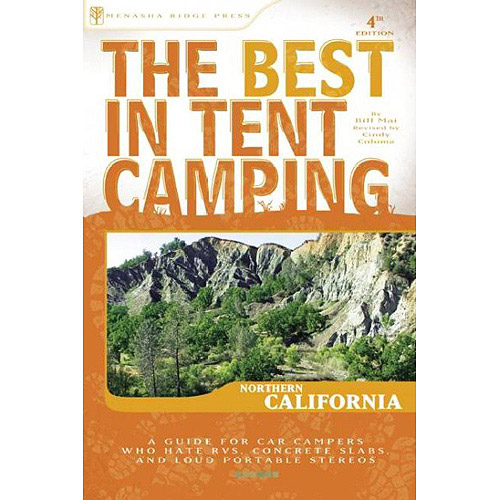 The Best in Tent Camping Northern California: A Guide for Car Campers Who Hate Rvs, Concrete Slabs, and Loud Portable Stereos