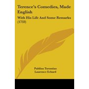 Terence's Comedies, Made English : With His Life and Some Remarks (1733)