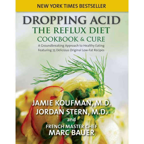 Dropping Acid: The Reflux Diet Cookbook & Cure