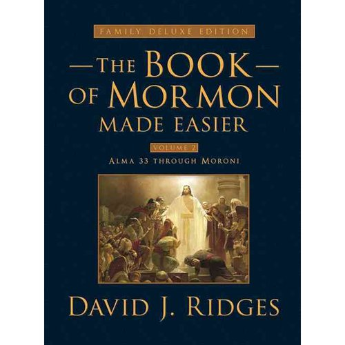 The Book of Mormon Made Easier: Alma 33 Through Moroni, Family Deluxe Edition