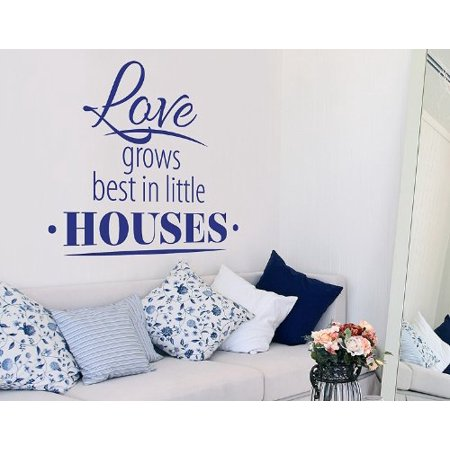 Love Grows Best in Little Houses Wall Decal wall decal sticker mural v