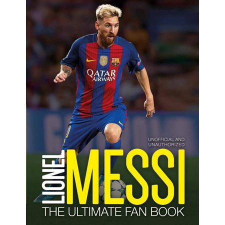 Lionel Messi : The Ultimate Fan Book