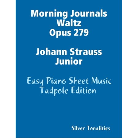 Morning Journals Waltz Opus 279 Johann Strauss Junior - Easy Piano Sheet Music Tadpole Edition - eBook