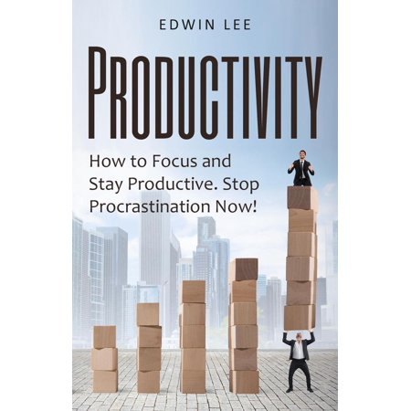 Productivity: How to Focus & Stay Productive, The Keys to Stopping Procrastination Right Now! Practical Secrets to Being Productive - (Advantages Of Being A Stay At Home Mom)