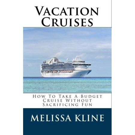 Vacation Cruises  How To Take A Budget Cruise Without Sacrificing Fun