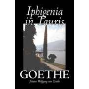Iphigenia in Tauris by Johann Wolfgang Von Goethe, Fiction, Classics, Literary