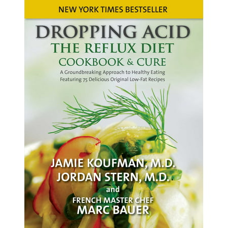 Dropping Acid : The Reflux Diet Cookbook & Cure