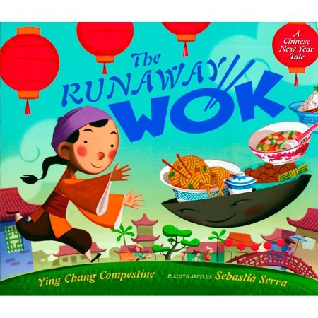 The Runaway Wok : A Chinese New Year Tale (Year Of The Cat Chinese New Year)