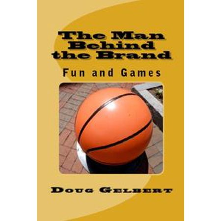 The Man Behind The Brand: Fun and Games - eBook (Band Fun)
