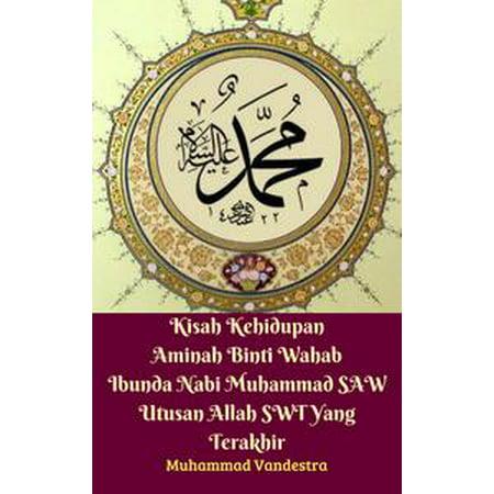 Kisah Kehidupan Aminah Binti Wahab Ibunda Nabi Muhammad SAW Utusan Allah SWT Yang Terakhir - (Kitab Tauhid Syaikh Muhammad Bin Abdul Wahab)