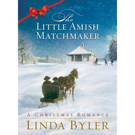 Little Amish Matchmaker : A Christmas Romance