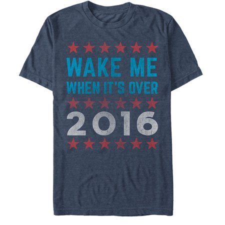 Men's Election Wake Me When It's Over 2016 T-Shirt