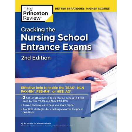 Cracking the Nursing School Entrance Exams, 2nd Edition : Practice Tests + Content Review (TEAS, NLN PAX-RN, PSB-RN, HESI