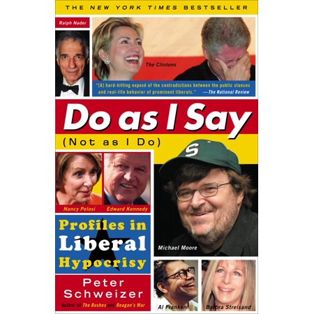 Do As I Say (Not As I Do) : Profiles in Liberal