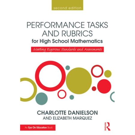 (Performance Tasks and Rubrics for High School Mathematics : Meeting Rigorous Standards and Assessments)