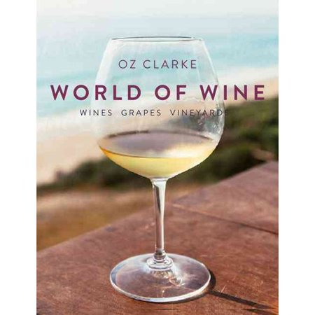Hazlitt 1852 Vineyards Wines (Oz Clarke's World of Wine: Wines Grapes Vineyards )