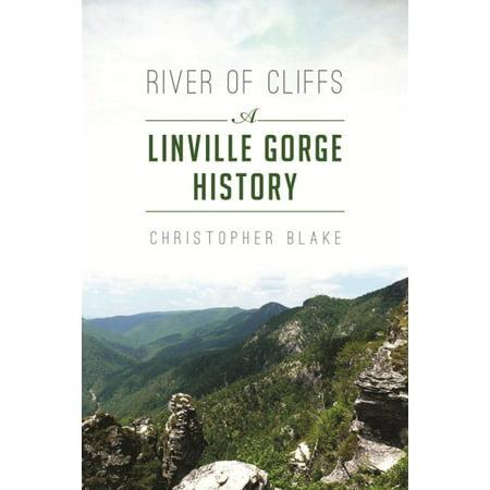 River of Cliffs : A Linville Gorge