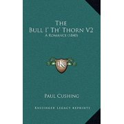 The Bull I' Th' Thorn V2 : A Romance (1840)