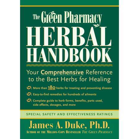 The Green Pharmacy Herbal Handbook : Your Comprehensive Reference to the Best Herbs for (Best Herb In Negril 2019)