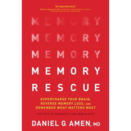 Memory Rescue : Supercharge Your Brain, Reverse Memory Loss, and Remember What Matters Most (Paperback)