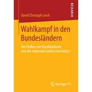 Wahlkampf in Den Bundesländern: Der Einfluss Der Kandidatinnen Und Der Regionalen Politischen Kultur (Paperback)
