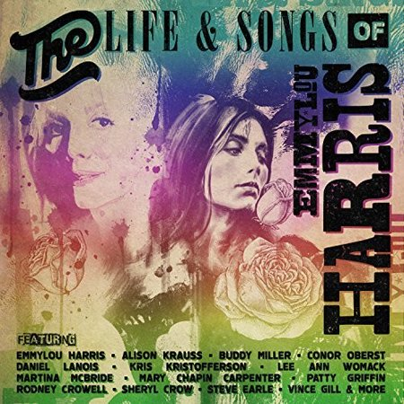 The Life & Songs Of Emmylou Harris: An All-star Concert