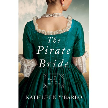 The Pirate Bride : Daughters of the Mayflower - Book 2 ()