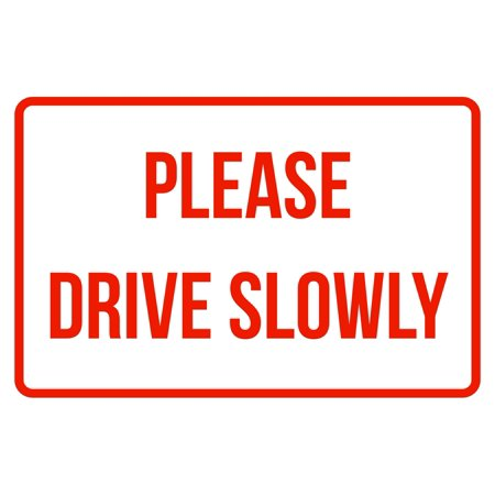 Please Drive Slowly No Parking Business Safety Traffic Signs Red - 12x18