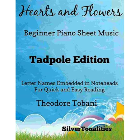 Hearts and Flowers Beginner Piano Sheet Music Tadpole Edition - (Heart Of My Heart Piano Sheet Music)