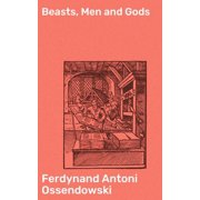 Beasts, Men and Gods - eBook