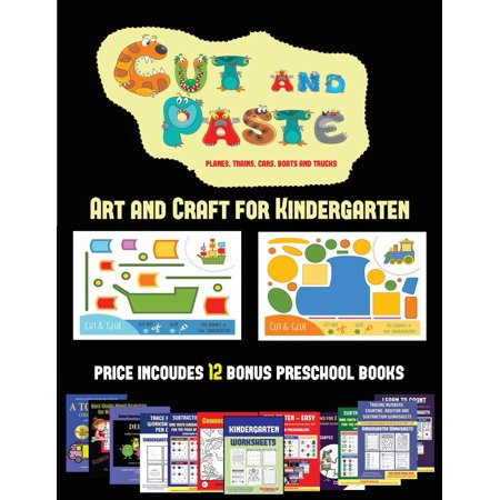 Art and Craft for Kindergarten: Art and Craft for Kindergarten (Cut and Paste Planes, Trains, Cars, Boats, and Trucks): 20 full-color kindergarten cut and paste activity sheets designed to develop vis