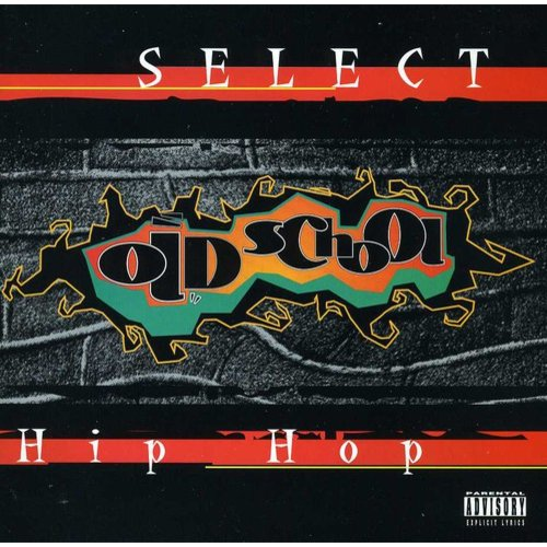 SELECT OLD SCHOOL HIP HOP / VARIOUS